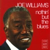 Sent For You Yesterday  - Joe Williams