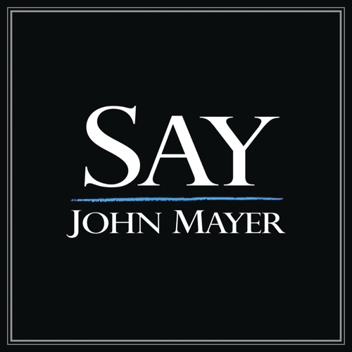 John Mayer - Say - Single