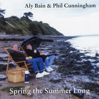 Spring the Summer Long by Phil Cunningham and Aly Bain on Apple Music