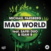 Mad World (feat. Safri Duo & Isam B), Michael Parsberg