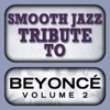 Beyonce Smooth Jazz Tribute 2 - EP