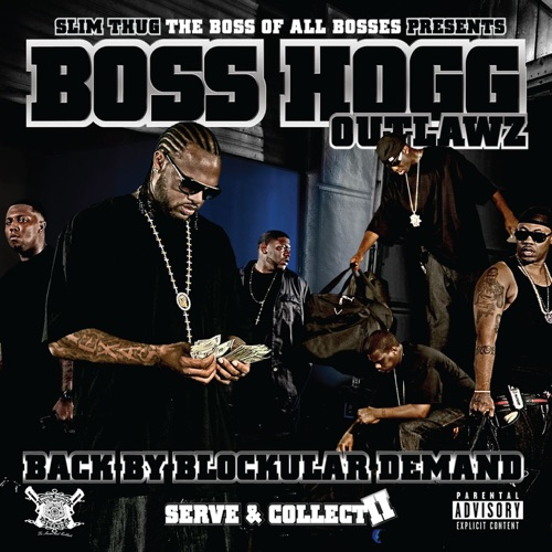 Slim Thug Presents Boss Hogg Outlawz - Back By Blockular Demand (Serve & Collect II)