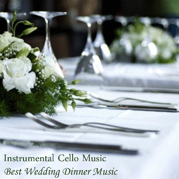 Instrumental Cello Music Best Wedding Dinner Music Album Cover By