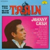 The Blue Train, Johnny Cash