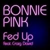Fed Up (feat. Craig David) - Single ジャケット写真