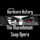 Episode 14  The Macedonian Soap Opera (feat. Dan Carlin)-Dan Carlin's Hardcore History