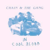 Chain And The Gang - Certain Kinds of Trash