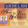Louise L. Hay - How to Love Yourself