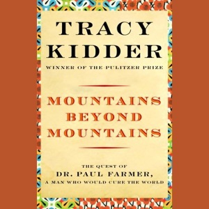 Mountains Beyond Mountains (Unabridged) - Tracy Kidder audiobook, mp3