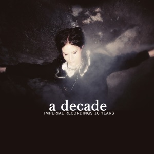 A Decade (Imperial Recordings 10 Years)