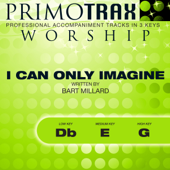 I Can Only Imagine (High Key: G - Performance Backing track) - Primotrax Worship