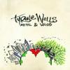 Tyrone Wells - Metal  Wood Album