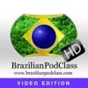 Learn Portuguese - BrazilianPodClass - Video Edition HD
