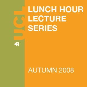Lunch Hour Lectures - Autumn 2008 - Audio