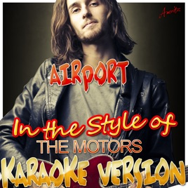 Airport (In the Style of the Motors) [Karaoke Version] - Single Ameritz - Karaoke