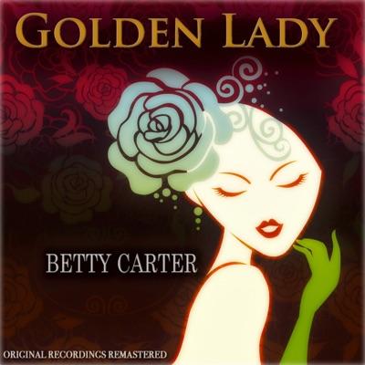 Golden Lady (Original Recordings Remastered) - Betty Carter