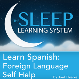 Learn Spanish: Sleep Learning System: Foreign Language Self Help Guided Meditation and Affirmations audiobook