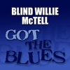 Got the Blues, Blind Willie McTell