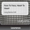 Face to Face Heart to Heart Long Remix Edit Single