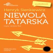 Henryk Sienkiewicz: Niewola tatarska