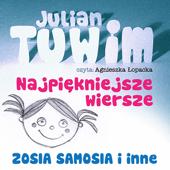 Julian Tuwim Najpiekniejsze Wiersze. Zosia samosia i inne.
