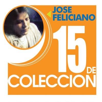 15 de Colección: José Feliciano - José Feliciano