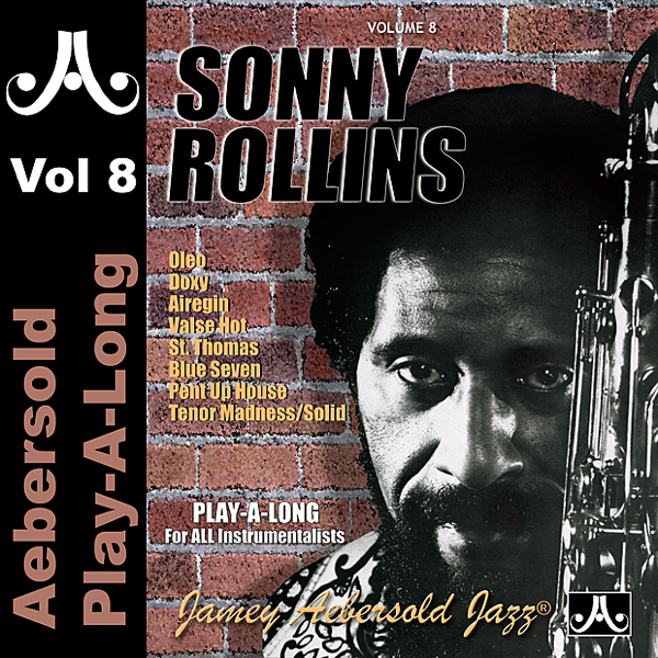 Jamey Aebersold Play-A-Long, Vol  8: Sonny Rollins by Jamey Aebersold  Play-A-Long on iTunes