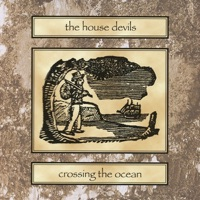 Crossing the Ocean by The House Devils on Apple Music