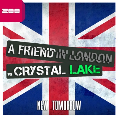 New Tomorrow (Remixes) [A Friend In London vs. Crystal Lake] - EP - A friend in London