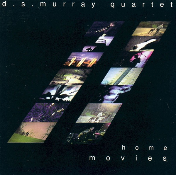 D.S. Murray Quartet - Home Movies