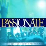 Passionate Praise 2