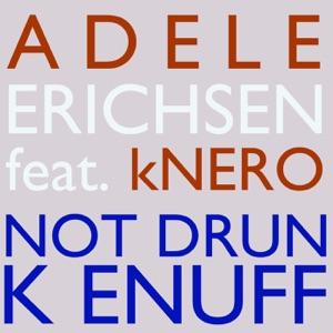 Adele Erichsen - Not Drunk Enough - Line Dance Music