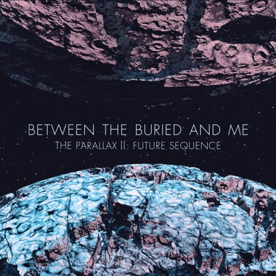 The Parallax II: Future Sequence - Between The Buried & Me