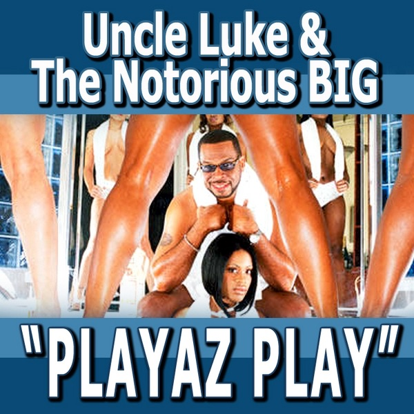 Playaz Play Album Cover by Uncle Luke
