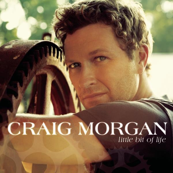 Craig Morgan - A Little Bit Of Life