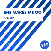 She Makes Me Go (A.R. Mix)