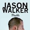 Jason Walker - Flexible