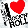 Alex Gaudino and Jason Rooney - I Love Rock 'N' Roll