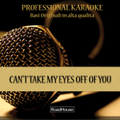 Can't Take My Eyes Off of You (Instrumental Version) [Originally By Gloria Gaynor]
