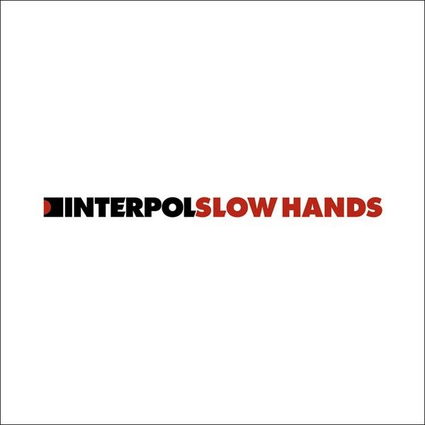 Slow Hands - Single
