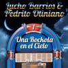 Una Rockola en el Cielo, Vol. 1, Lucho Barrios & Pedrito Otiniano