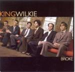 King Wilkie - Goodbye So Long