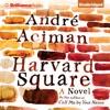 Harvard Square: A Novel (Unabridged) AudioBook Download
