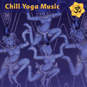 Chill Yoga Music: Chilled Beats for Ashtanga Yoga Class