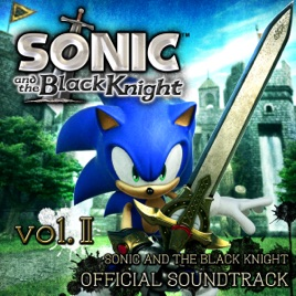 Sonic and the Black Knight (Official Soundtrack), Vol  2 by Various  Artists on iTunes
