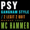 Gangnam Style 2 Legit 2 Quit Mashup feat MC Hammer Single