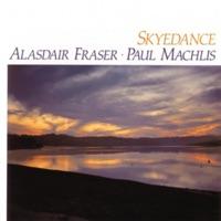 Skyedance by Alasdair Fraser & Paul Machlis on Apple Music