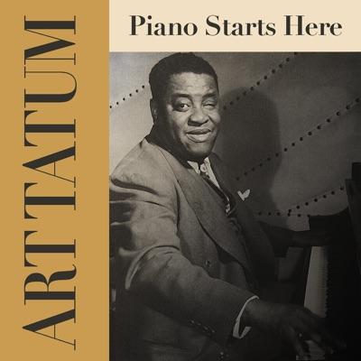 Art Tatum: Piano Starts Here - Art Tatum