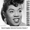 Sarah Vaughan Selected Favorites Volume 7, Sarah Vaughan
