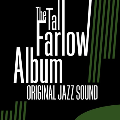 Original Jazz Sound: Tal Farlow - The Album - Tal Farlow